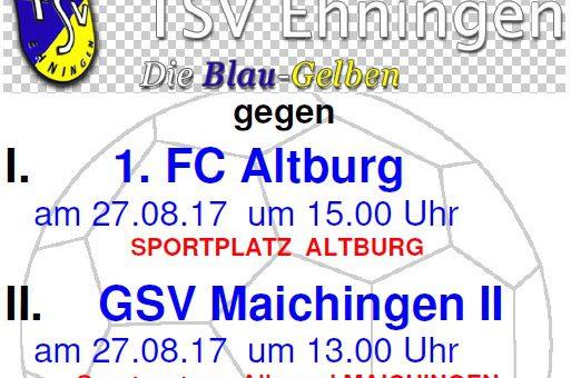 Saisonauftaktspiele am 27. August in Altburg und Maichingen