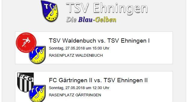 Auswärtsspiele in Waldenbuch, Gärtringen und Sindelfingen am Sonntag, 27. Mai 2018
