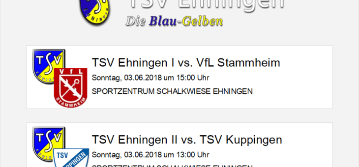 Heimspiele gegen Stammheim und Kuppingen am Sonntag, 3. Juni 2018