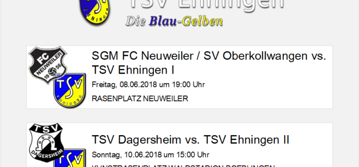 Auswärtsspiele in Neuweiler und Dagersheim am Freitag (8. Juni) und Sonntag (10. Juni)